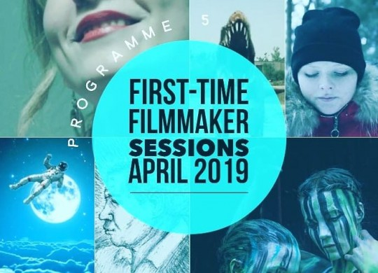 First Time Film Makers Session April