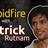 I like wasting time – Rapid Fire with PATRICK RUTNUM